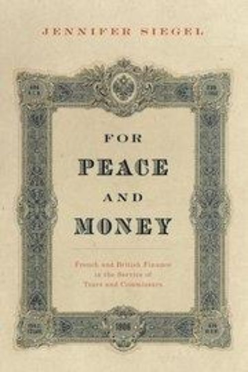 For Peace and Money «French and British Finance in the Service of Tsars and Commissars»