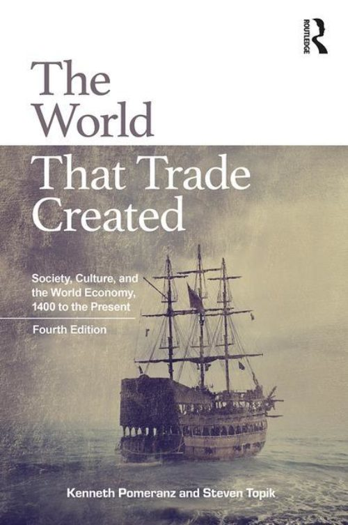 The World That Trade Created «Society, Culture, and the World Economy, 1400 to the Present»