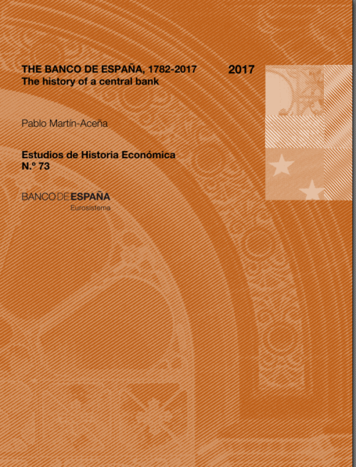 The Banco de España, 1782-2017. The history of a central bank