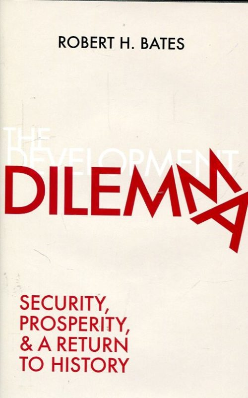 The development dilemma. Security, prosperity, and a return to history