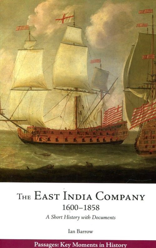 The East India Company. 1600-1858, a short history with documents