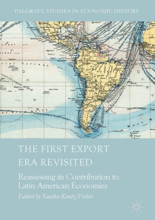 The First Export Era Revisited. Reassessing its Contribution to Latin American Economics