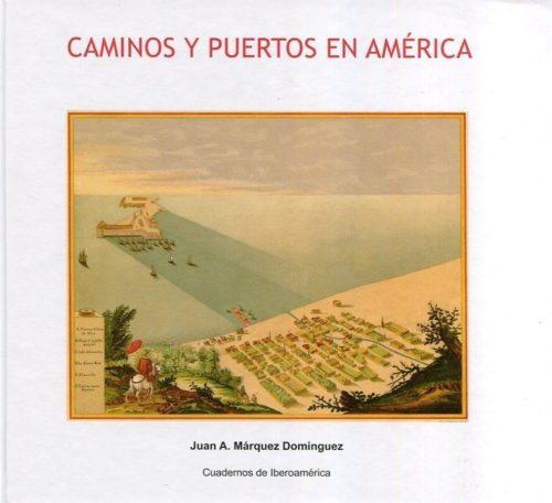 Caminos y Puertos en América