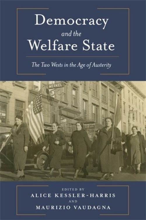 Democracy and the Welfare State. The two Wests in the Age of Austerity