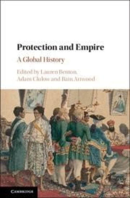 Protection and Empire «A Global History»