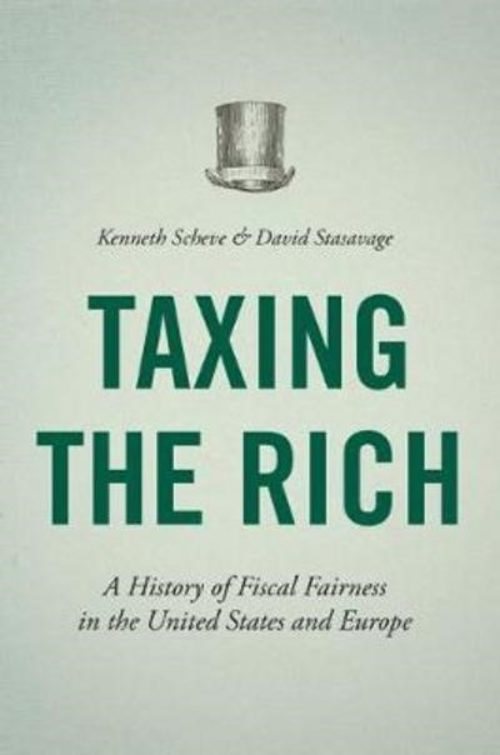 Taxing the rich. A history of fiscal fairness in the United States and Europe