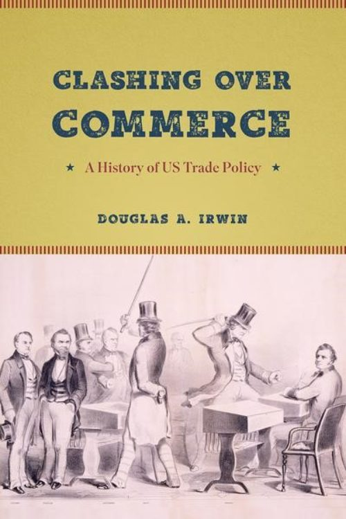 Clashing over commerce. A history of US Trade Policy