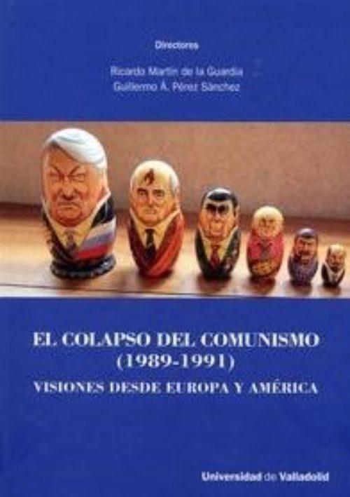 El colapso del comunismo (1989-1991) «Visiones desde Europa y América»