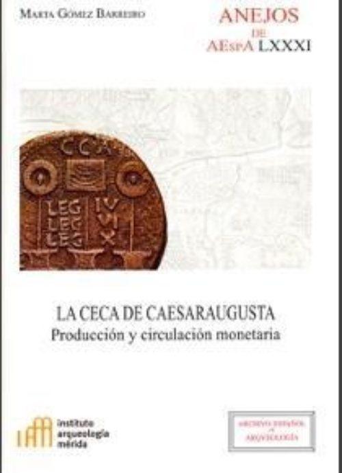 La Ceca de Caesaraugusta «Producción y circulación monetaria»