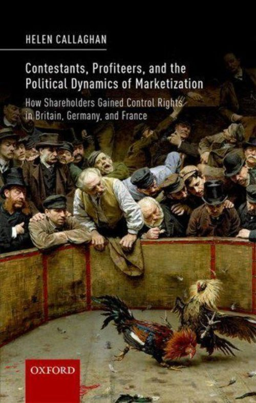 Contestants, profiteers, and the political dynamics of marketization. How shareholders gained control rights in Britain, Germany, and France