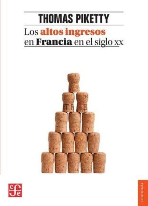 Los altos ingresos en Francia en el siglo XX «Desigualdades y redistribuciones, 1901-1998»