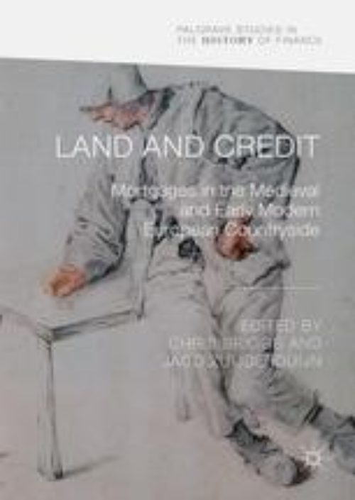 Land and Credit «Mortgages in the Medieval and Early Modern European Countryside»