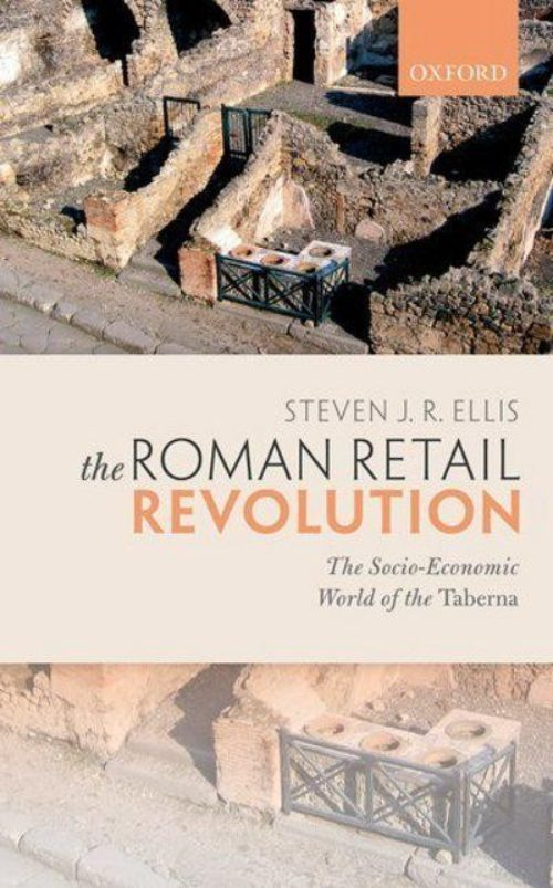 The roman retail revolution. The socio-economic world of the Taberna
