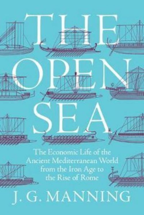 The open sea. The economic life of the Ancient Mediterranean World from the Iron Age to the Rise of Rome