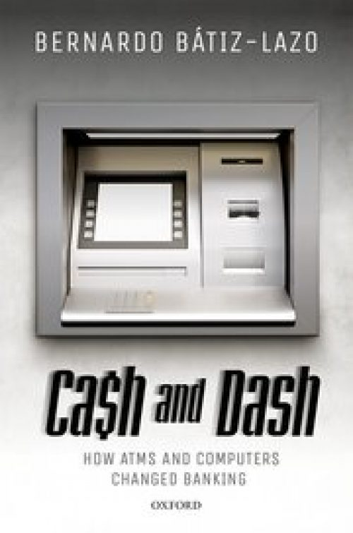 Cash and Dash.How ATMs and Computers Changed Banking