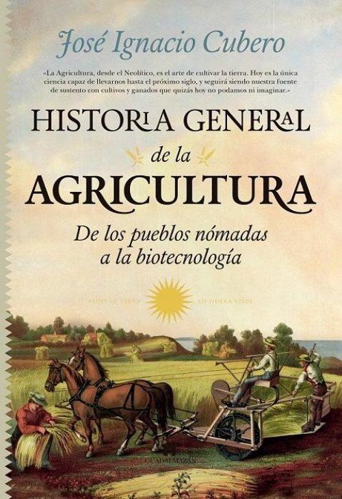 """Historia general de la agricultura """"De los pueblos nómadas a la biotecnología"""""""