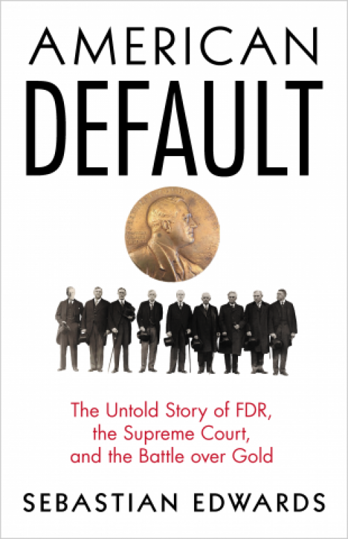 American Default. The Untold History of FDR, the Supreme Court, and the Battle over Gold