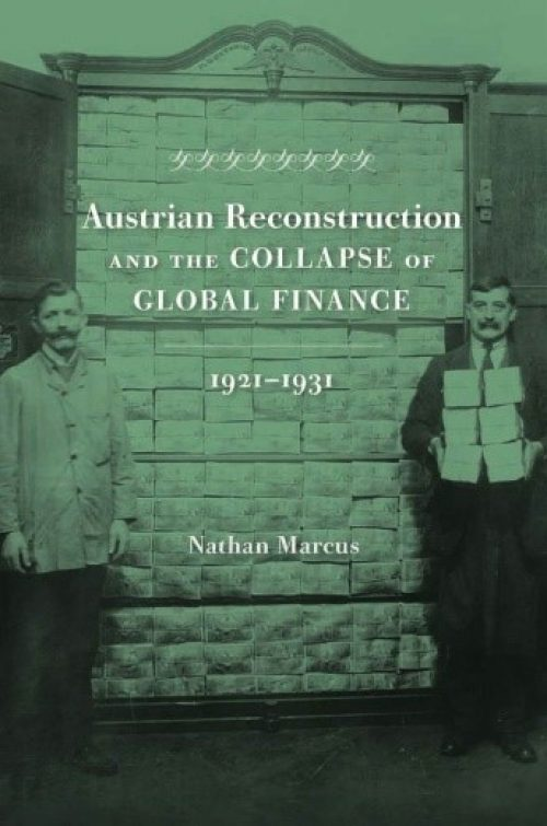 Austrian reconstruction and the collapse of global finance 1921-1931.