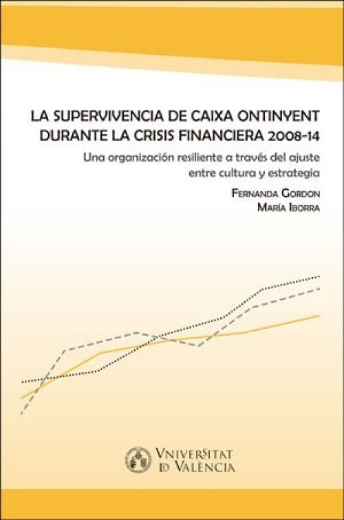 La supervivencia de Caixa Ontinyent durante la crisis financiera 2008-14. Una organización resiliente a través del ajuste entre cultura y estrategia