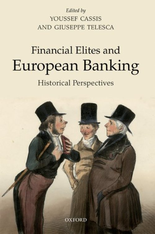 "Financial Elites and European Banking ""Historical Perspectives"""