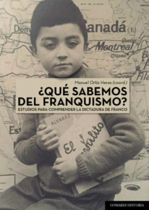 ¿Qué sabemos del franquismo? Estudios para comprender la dictadura de Franco