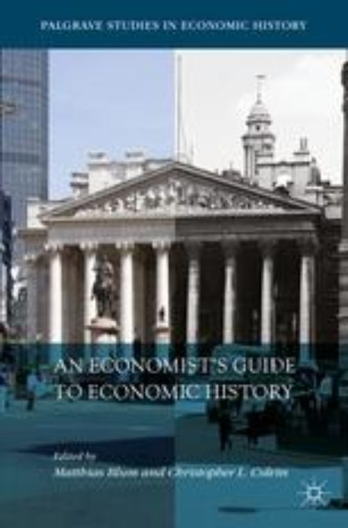 An Economists Guide to Economic History