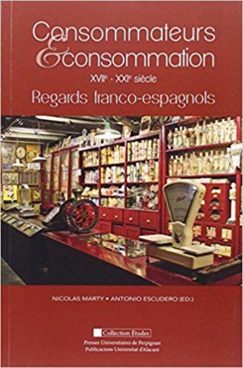 Consommateurs & consommationXVIIe-XXIe siècle : regards franco-espagnols