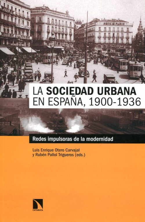 La Sociedad Urbana en España, 1900-1936. Redes impulsoras de la modernidad