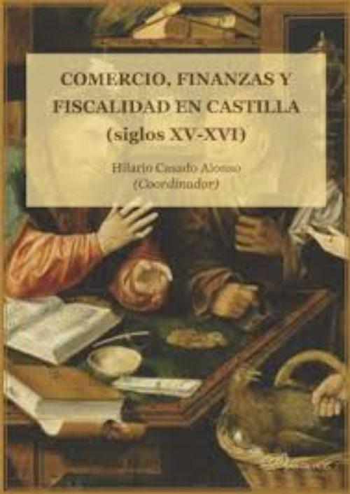 Comercio, Finanzas y Fiscalidad en Castilla (siglos XV-XVI)