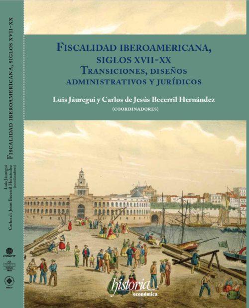 Fiscalidad Iberoamericana, siglos XVII-XX