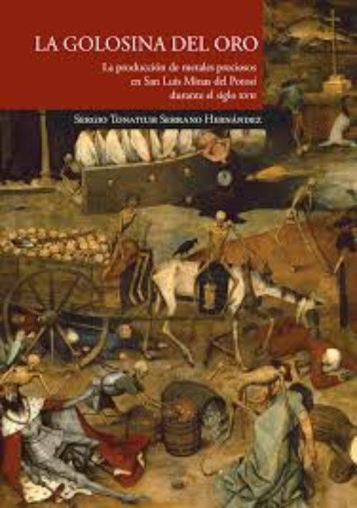 La golosina del oro. La producción de metales preciosos en San Luis Potosí y su circulación global en mercados orientales y occidentales durante el siglo XVII