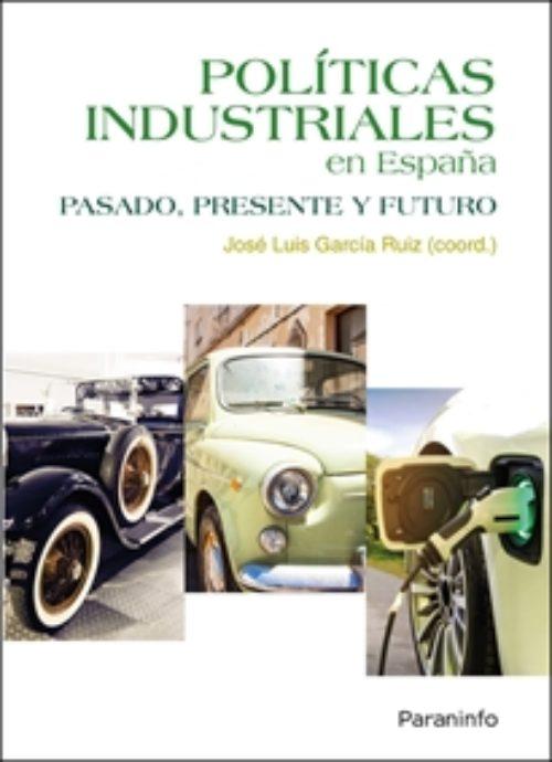 Políticas industriales en España: pasado, presente y futuro