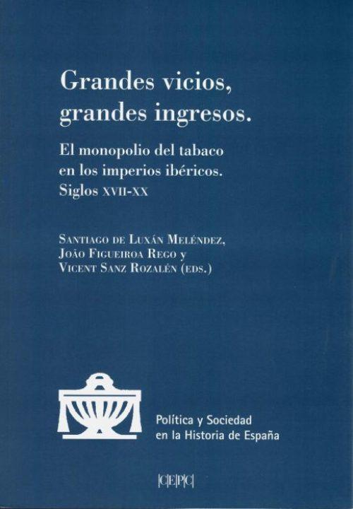 Nuevo libro coordinado por Santiago de Luxán, Joao Figueiroa y Vicent Sanz sobre el monopolio del tabaco