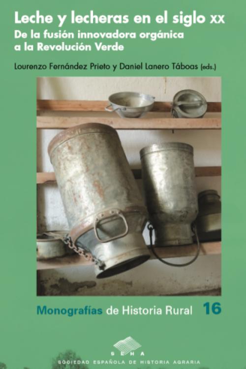 Leche y Lecheras en el Siglo XX. De la fusión innovadora orgánica a la Revolución Verde