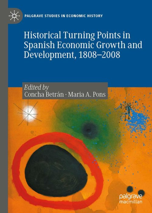 Historical Turning Points in growth and development, Spain 1808-2008, de Concepción Betrán y Mª Ángeles Pons (eds.)