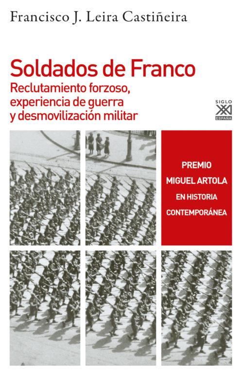 Soldados de Franco. Reclutamiento forzoso, experiencia de guerra y desmovilización militar