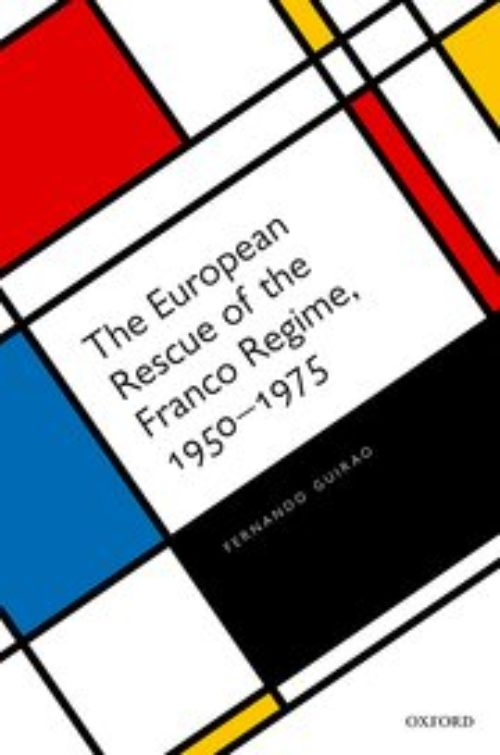 The European Rescue of the Franco Regime, 1950-1975