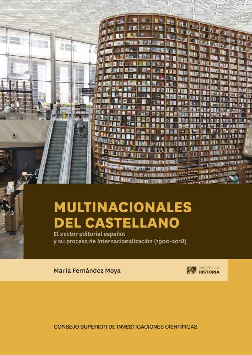 Multinacionales del castellano. La internacionalización del sector editorial español (1900-2018)