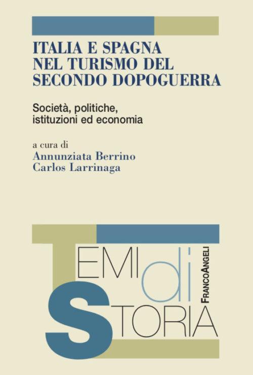 ITALIA E SPAGNA NEL TURISMO DEL SECONDO DOPOGUERRA. Società, politiche, istituzioni ed economia.