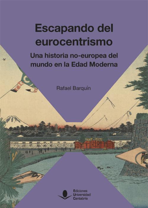 Escapando del Eurocentrismo. Una historia no-europea del mundo en la Edad Moderna