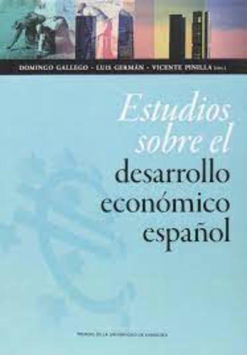 Estudios sobre el desarrollo económico español