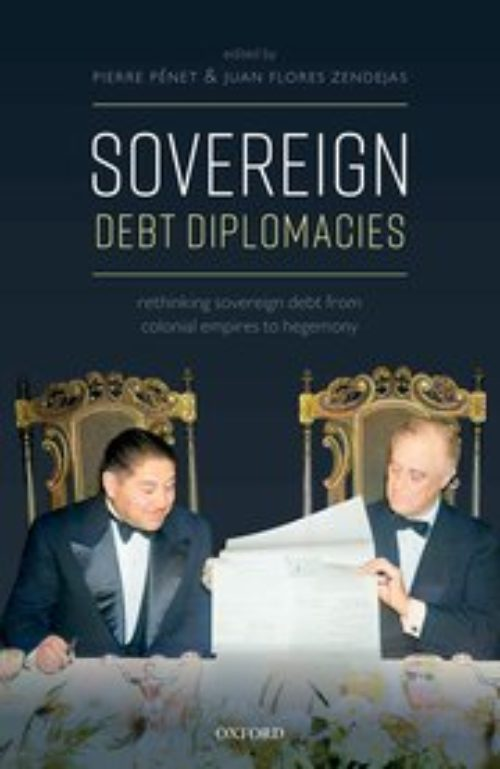 Sovereign Debt Diplomacies: Rethinking sovereign debt from colonial empires to hegemony