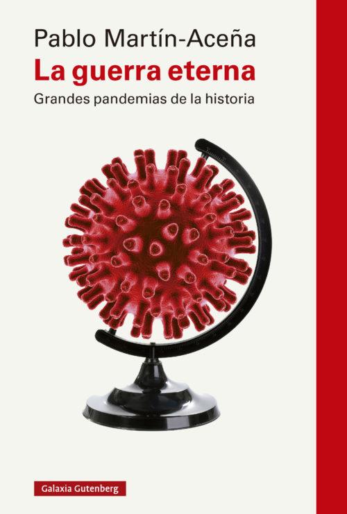 La guerra eterna. Grandes pandemias de la historia