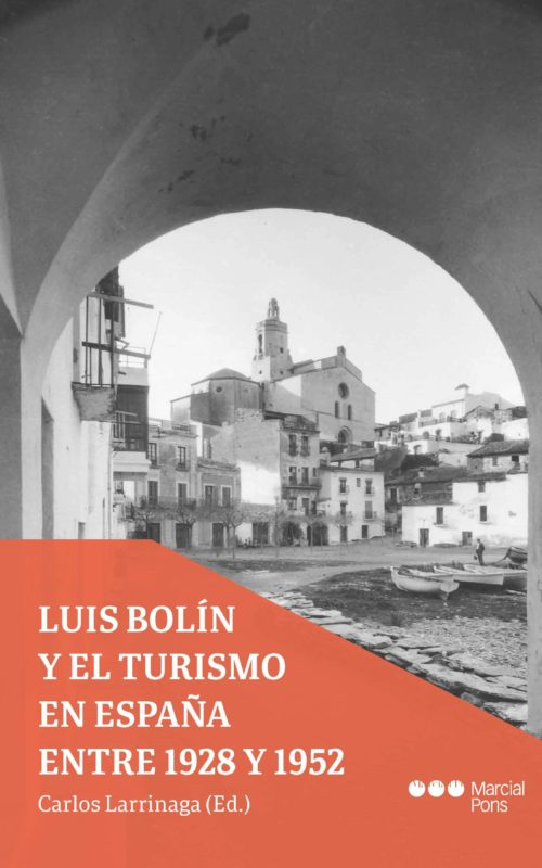 Luis Bolín y el turismo en España entre 1928 y 1952