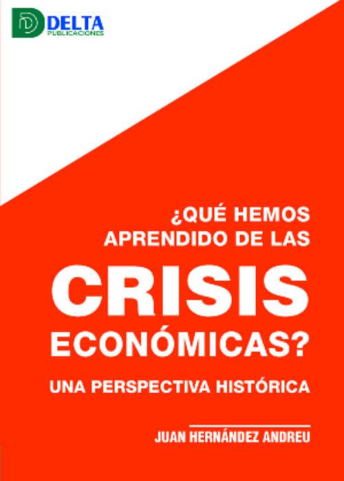¿Qué hemos aprendido de las crisis económicas? Una perspectiva histórica