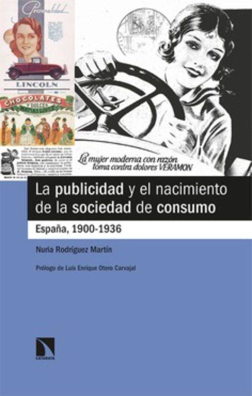 La publicidad y el nacimiento de la sociedad de consumo España, 1900-1936