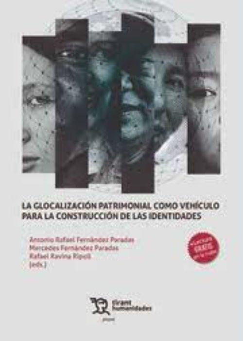 La Glocalización Patrimonial como vehículo para la construcciónd de las identidades