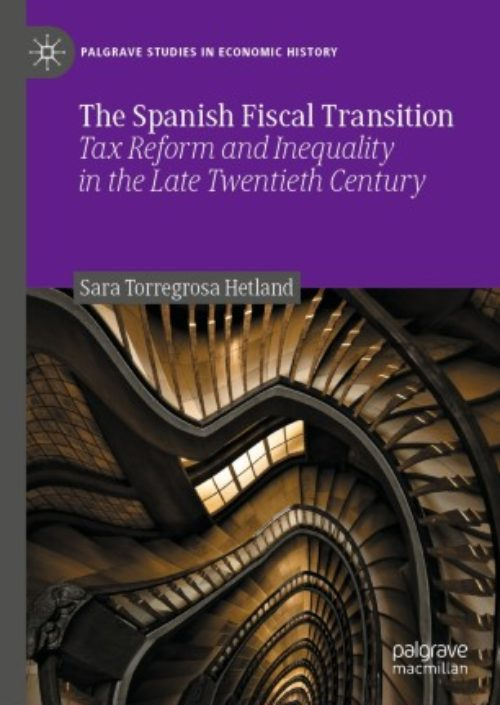 The Spanish Fiscal Transition. Tax Reform and Inequality in the Late Twentieth Century